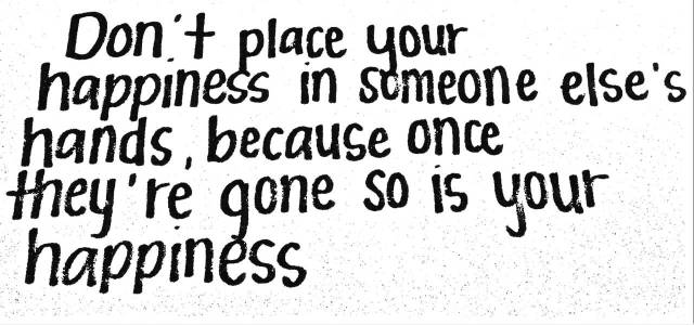 dont-place-your-happiness-in-someone-elses-hands